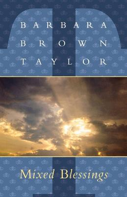 Mixed Blessings by Barbara Brown Taylor