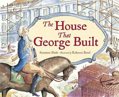 The House That George Built by Suzanne Slade
