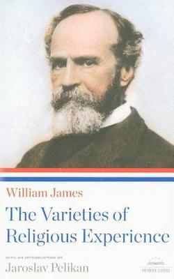 The Varieties of Religious Experience: A Library of America Paperback Classic book