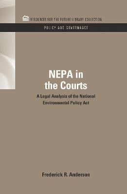 NEPA in the Courts by Frederick R. Anderson