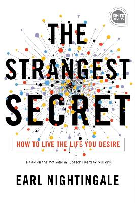 The Strangest Secret: How to Live the Life You Desire by Earl Nightingale