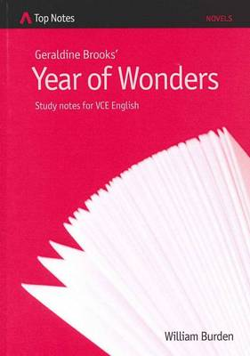 Geraldine Brook's Year of Wonders: Study Notes for VCE English by William Burden