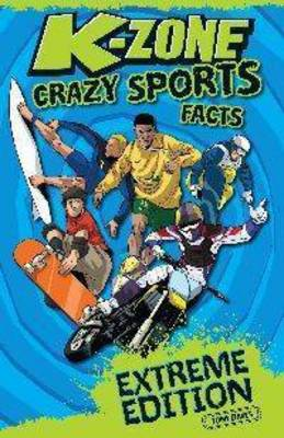 K-Zone Crazy Sports Facts: Extreme Edition by Tony Davis