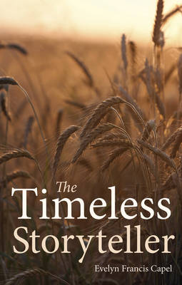 The Timeless Storyteller by Evelyn Francis Capel