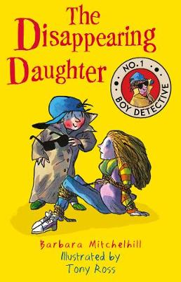 The Disappearing Daughter (No. 1 Boy Detective) by Barbara Mitchelhill