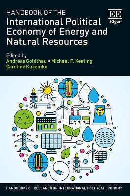 Handbook of the International Political Economy of Energy and Natural Resources by Andreas Goldthau