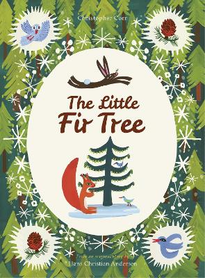 The Little Fir Tree: From an original story by Hans Christian Andersen by Christopher Corr