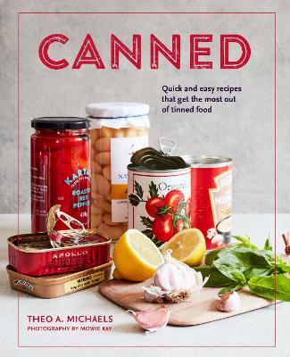 Canned: Quick and Easy Recipes That Get the Most out of Tinned Food book