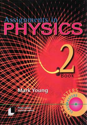 Assignments in Physics, Book 2 by Mark Young