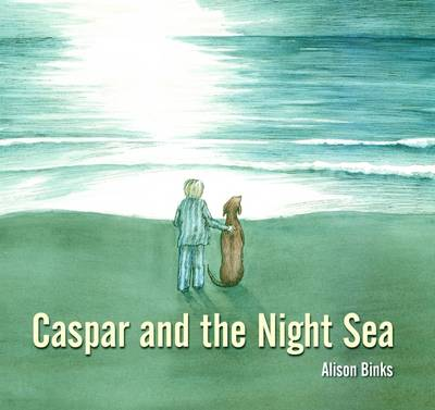 Caspar and the Night Sea by ,Alison Binks