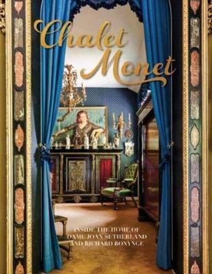 Chalet Monet: Inside the Home of Dame Joan Sutherland and Richard Bonynge book