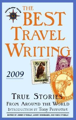 The Best Travel Writing 2009 by James O'Reilly