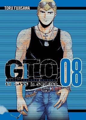 Gto: 14 Days In Shonan Vol. 8 by Tohru Fujisawa