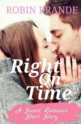 Right On Time: A Sweet Romance Short Story by Robin Brande