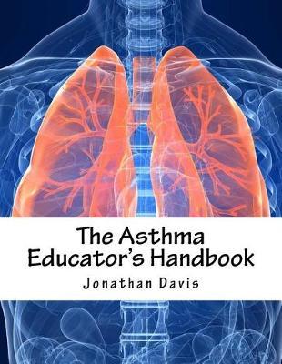 The Asthma Educator's Handbook by Jonathan Davis
