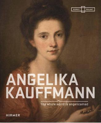 Angelika Kauffmann by Bettina Baumgartel
