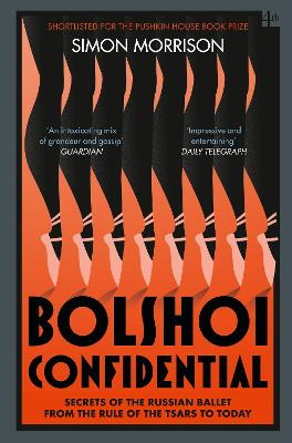 Bolshoi Confidential by Simon Morrison