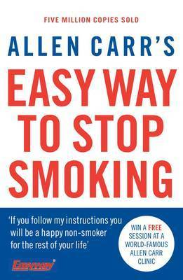 Allen Carr's Easy Way to Stop Smoking: Third Edition by Allen Carr