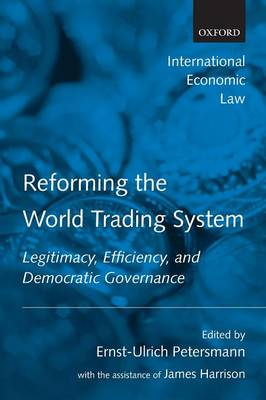 Reforming the World Trading System by James Harrison