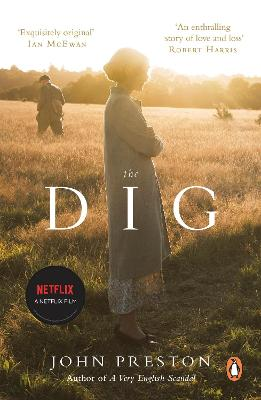The Dig: Now a major motion picture starring Ralph Fiennes, Carey Mulligan and Lily James book