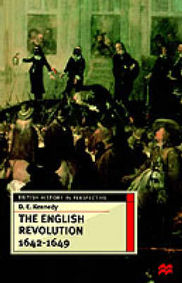 The English Revolution 1642-1649 by D.E. Kennedy