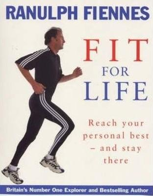Ranulph Fiennes: Fit For Life book
