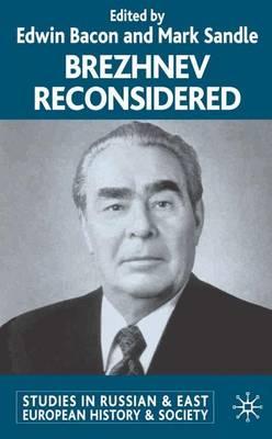 Brezhnev Reconsidered by Mark Sandle