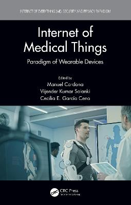 Internet of Medical Things: Paradigm of Wearable Devices book