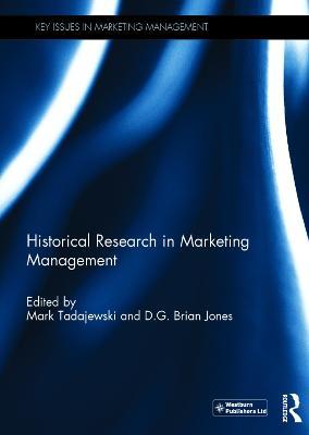 Historical Research in Marketing Management by Mark Tadajewski