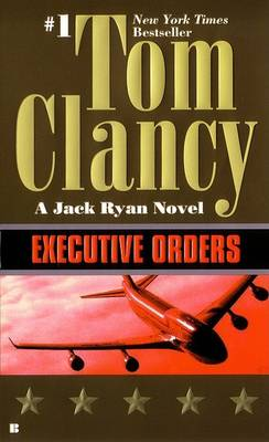 Executive Orders by CLANCY TOM