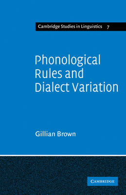Phonological Rules and Dialect Variation by Gillian Brown