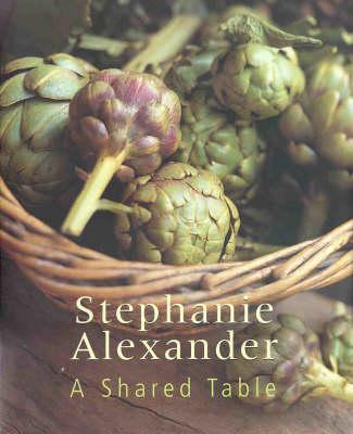 A Shared Table by Stephanie Alexander