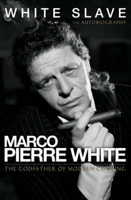 White Slave: The Autobiography by Marco Pierre White