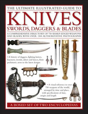 Ultimate Illustrated Guide to Knives, Swords, Daggers and Blades by Harvey J. S. Withers