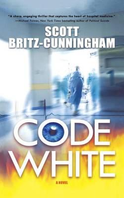Code White by Scott Britz-Cunningham