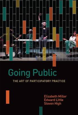 Going Public: The Art of Participatory Practice by Elizabeth Miller