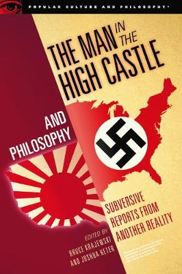 The Man in the High Castle and Philosophy by Bruce Krajewski