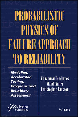 Probabilistic Physics of Failure Approach to Reliability book