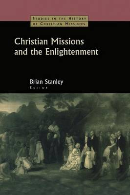 Christian Missions and the Enlightenment by Brian Stanley