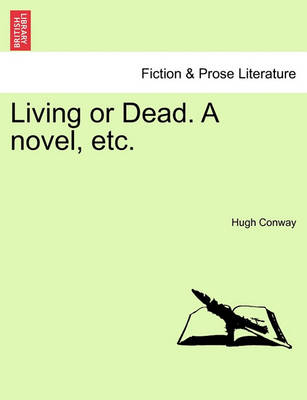 Living or Dead. a Novel, Etc. by Hugh Conway