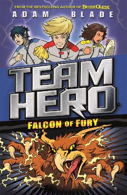 Team Hero: Falcon of Fury by Adam Blade