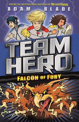 Team Hero: Falcon of Fury by Adam Blade