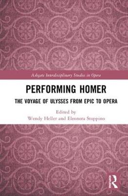 Performing Homer: The Voyage of Ulysses from Epic to Opera book