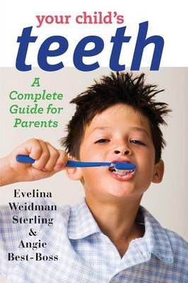 Your Child's Teeth by Evelina Weidman Sterling