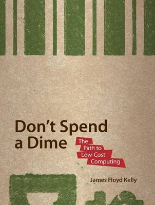 Don't Spend A Dime by James Floyd Kelly