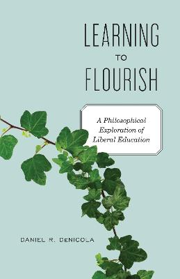Learning to Flourish by Daniel R. DeNicola