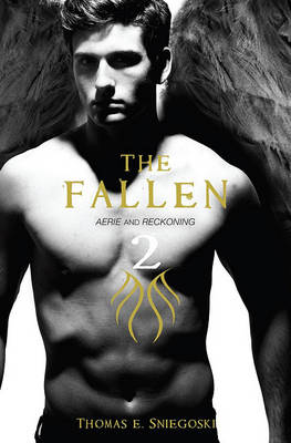 Fallen 2: Aerie and Reckoning by Thomas E. Sniegoski