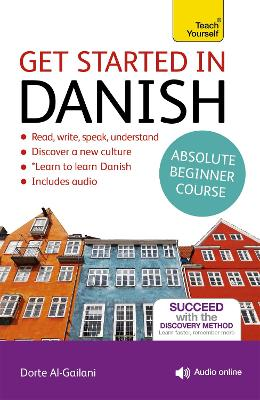 Get Started in Danish Absolute Beginner Course: (Book and audio support) by Dorte Nielsen Al-Gailani