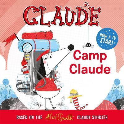 Claude TV Tie-ins: Camp Claude by Alex T. Smith