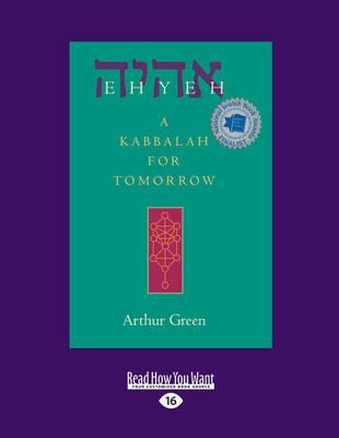 Ehyeh: A Kabbalah for Tomorrow by Arthur Green